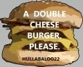 'A Double Cheese Burger, Please.'