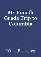 My Fourth Grade Trip to Columbia