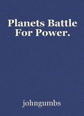 Planets Battle For Power.
