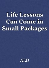 Life Lessons Can Come in Small Packages