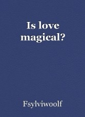 Is love magical?
