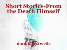 Short Stories-From the Death Himself