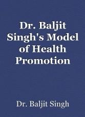 Dr. Baljit Singh's Model of Health Promotion
