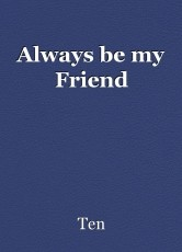 Always be my Friend