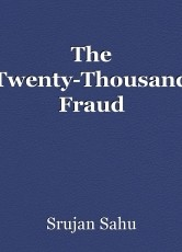 The Twenty-Thousand Fraud