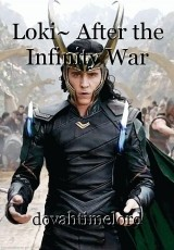 Loki~ After the Infinity War