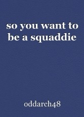 so you want to be a squaddie