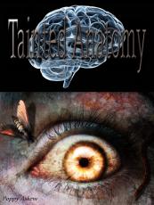 Tainted Anatomy