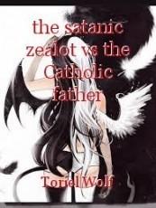 the satanic zealot vs the Catholic father
