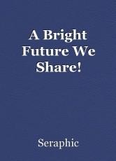 A Bright Future We Share!