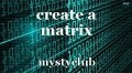 create a matrix