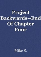 Project Backwards--End Of Chapter Four