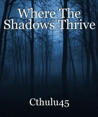 Where The Shadows Thrive
