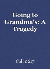 Going to Grandma's: A Tragedy