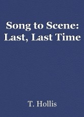 Song to Scene: Last, Last Time