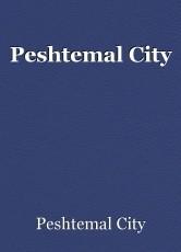 Peshtemal City