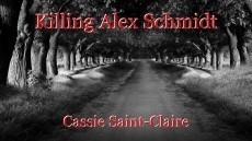 Killing Alex Schmidt
