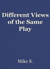 Different Views of the Same Play
