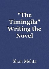 """The Timingila"" Writing the Novel"
