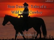 Sam Tunney: Tales of a Wild West Cowboy