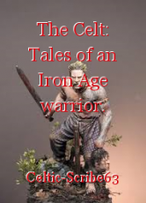 The Celt: Tales of an Iron Age warrior.