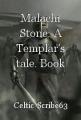 Malachi Stone: A Templar's tale. Book One. Wolfmoon.