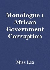 Monologue 1 African Government Corruption
