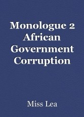 Monologue 2 African Government Corruption