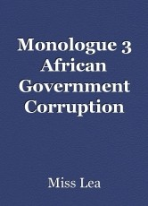 Monologue 3 African Government Corruption