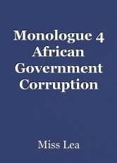 Monologue 4 African Government Corruption