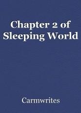 Chapter 2 of Sleeping World