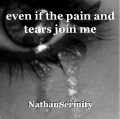 even if the pain and tears join me