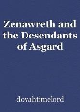 Zenawreth and the Desendants of Asgard