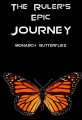 The Ruler's Epic Journey: Monarch Butterflies