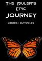 The Ruler's Epic Journey: Monarch Butterflies