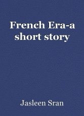 French Era-a short story