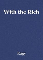 With the Rich