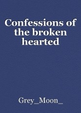 Confessions of the broken hearted