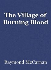 The Village of Burning Blood