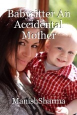 Babysitter An Accidental Mother