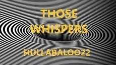 Those Whispers