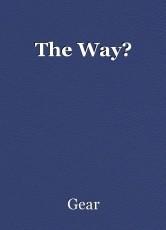 The Way?