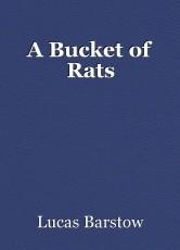 A Bucket of Rats