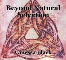 Beyond Natural Selection