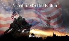 A Tribute to the Fallen