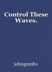 Control These Waves.
