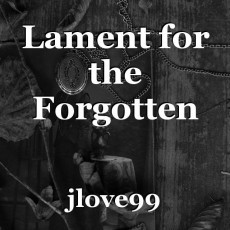 Lament for the Forgotten