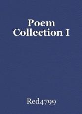 Poem Collection I