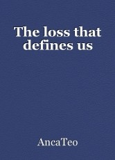 The loss that defines us