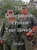 The Embodiment Of Private Tony Slovich